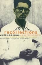 Recollections ebook by Viktor Frankl
