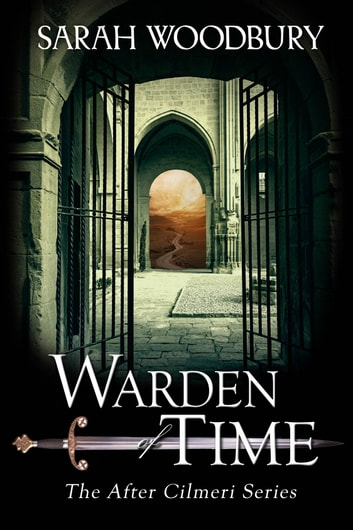 Warden of Time (The After Cilmeri Series) ebook by Sarah Woodbury