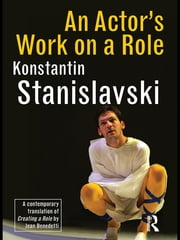 An Actor's Work on a Role ebook by Konstantin Stanislavski
