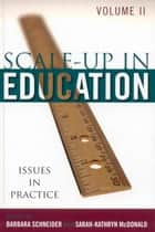 Scale-Up in Education - Issues in Practice ebook by Barbara Schneider, Sarah-Kathryn McDonald
