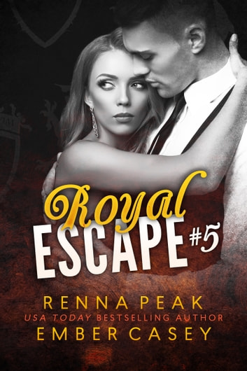 Royal Escape #5 ebook by Ember Casey,Renna Peak