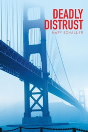 Deadly Distrust ebook by Mary Schaller