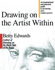 Drawing on the Artist Within ebook by Betty Edwards