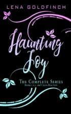 Haunting Joy: The Complete Series - Books 1 & 2 and Chain Reaction ebook by Lena Goldfinch