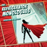 The Refrigerator Monologues audiobook by Catherynne M. Valente