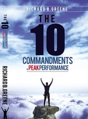 The Ten Commandments of Peak Performance ebook by Richard Greene