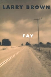 Fay - A Novel ebook by Larry Brown