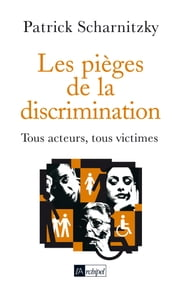 Les pièges de la discrimination eBook by Patrick Scharnitzky