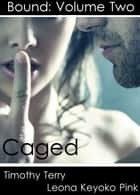 Caged ebook by Leona Keyoko Pink, Timothy Terry