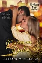 Dream Date ebook by Bethany Sefchick