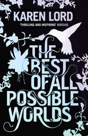 The Best of All Possible Worlds ebook by Karen Lord
