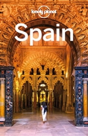 Lonely Planet Spain ebook by Lonely Planet, Anthony Ham, Sally Davies,...