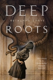 Deep Roots ebook by Ruthanna Emrys