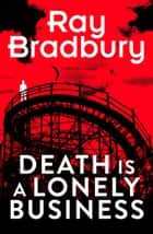 Death is a Lonely Business ebook by