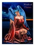 Wrath of Flames (Book 2 of the Spirit Guide Saga) ebook by H. Lee Morgan Jr