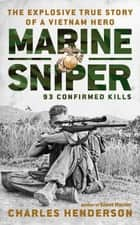 Marine Sniper - 93 Confirmed Kills ebook by