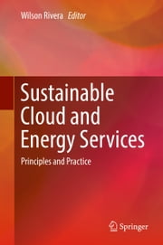 Sustainable Cloud and Energy Services - Principles and Practice ebook by Wilson Rivera