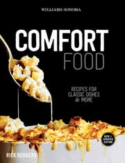 Williams-Sonoma Comfort Food - Recipes for Classic Dishes and More ebook by Rick Rodgers