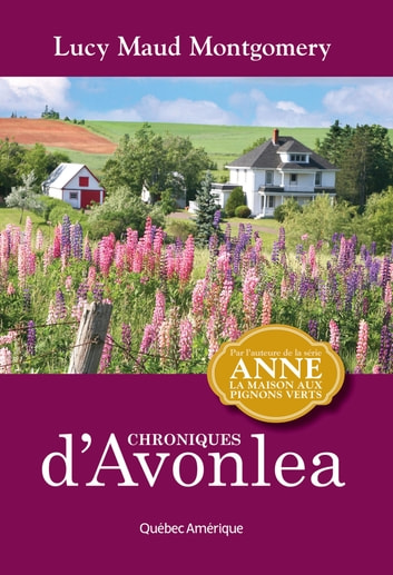 Chroniques d'Avonlea eBook by Lucy Maud Montgomery
