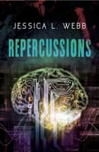 Repercussions ebook by Jessica L. Webb
