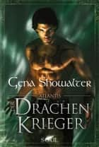 Atlantis - Der Drachenkrieger ebook by Gena Showalter