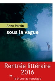 Sous la vague ebook by Anne Percin