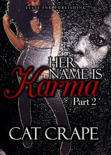 Her Name Is Karma Part 2 ebook by Cat Crape