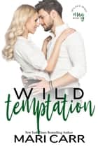 Wild Temptation - May ebook by Mari Carr