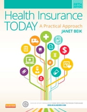 Health Insurance Today - A Practical Approach ebook by Janet I. Beik