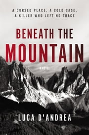 Beneath the Mountain - A Novel ebook by Luca D'Andrea