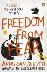 Freedom from Fear - And Other Writings ebook by Aung San Suu Kyi,Vaclav Havel,Desmond M. Tutu,Michael Aris,Michael Aris