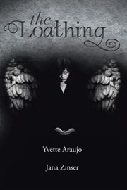 The Loathing ebook by Jana Zinser, Yvette Araujo