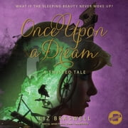 Once Upon a Dream - A Twisted Tale audiobook by Liz Braswell, Disney Press