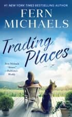 Trading Places ebook by Fern Michaels