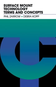 Surface Mount Technology Terms and Concepts ebook by Phil Zarrow