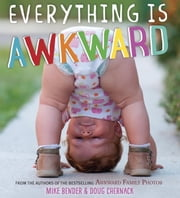 Everything Is Awkward ebook by Mike Bender,Doug Chernack