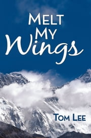 Melt My Wings ebook by Tom Lee
