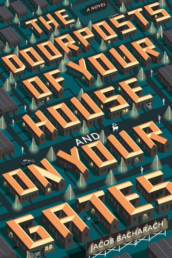 The Doorposts of Your House and on Your Gates: A Novel ebook by Jacob Bacharach