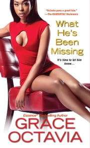 What He's Been Missing ebook by Grace Octavia