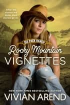 Rocky Mountain Vignettes - 2018 Edition ebook by Vivian Arend