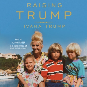Raising Trump audiobook by Ivana Trump