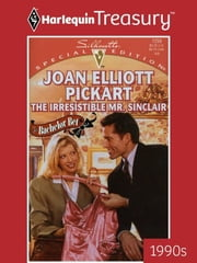 The Irresistible Mr. Sinclair ebook by Joan Elliott Pickart