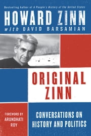 Original Zinn - Conversations with David Barsamian ebook by Howard Zinn