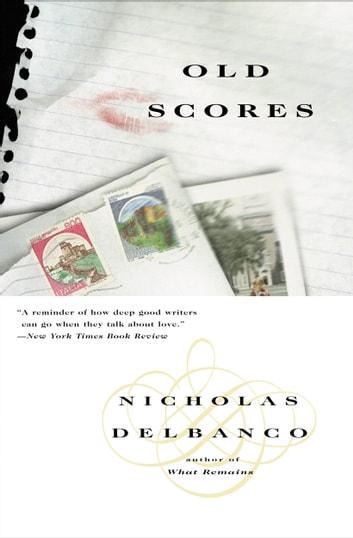Old Scores ebook by Nicholas Delbanco