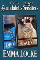Scandalous Spinsters (Books 5-6) Boxed Set ebook by Emma Locke