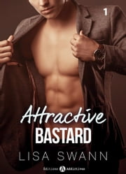Attractive Bastard 1 ebook by Lisa Swann