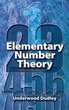 Elementary Number Theory - Second Edition ebook by Underwood Dudley