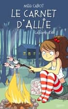 Le carnet d'Allie - Le camp d'été - Le camp d'été ebook by Meg Cabot, Véronique Minder, Anne Guillard