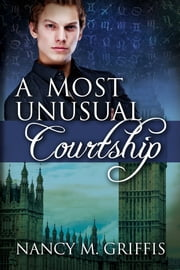 A Most Unusual Courtship ebook by Nancy M. Griffis,Brooke Albrecht