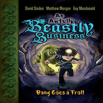Bang Goes a Troll ebook by David Sinden,Matthew Morgan,Guy Macdonald